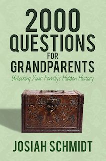 2000 Questions for Grandparents - Unlocking Your Familys Hidden History